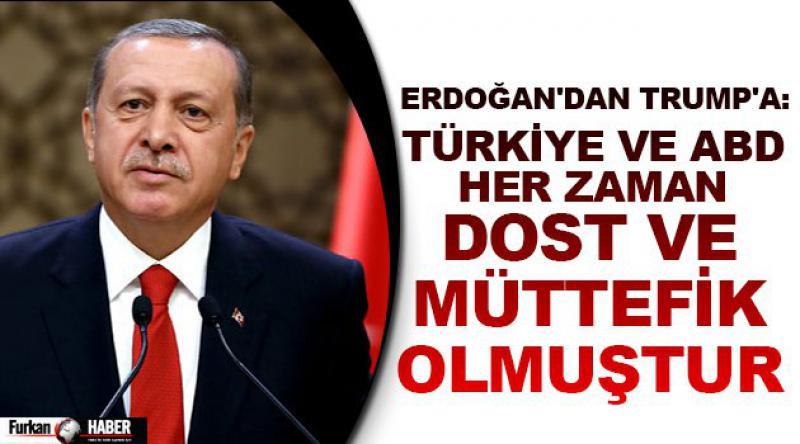 Erdoğan'dan Trump'a: Türkiye ve ABD her zaman dost ve müttefik olmuştur