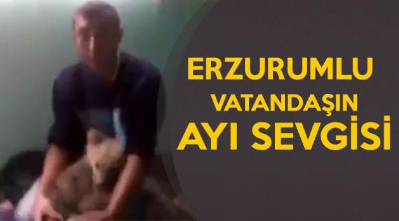 Erzurumlu vatandaşın ayı sevgisi