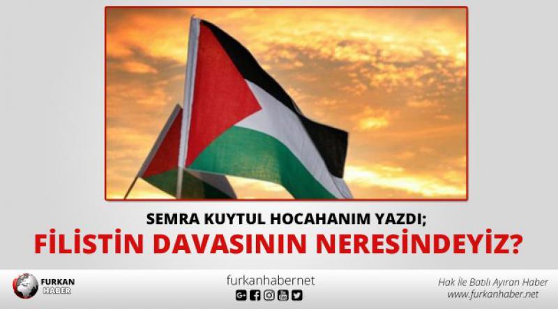 Filistin Davasının Neresindeyiz?