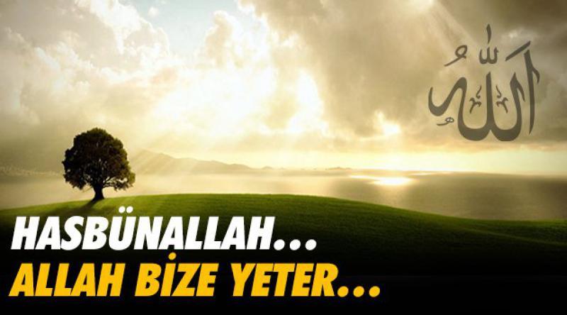 Hasbünallah… Allah Bize Yeter…