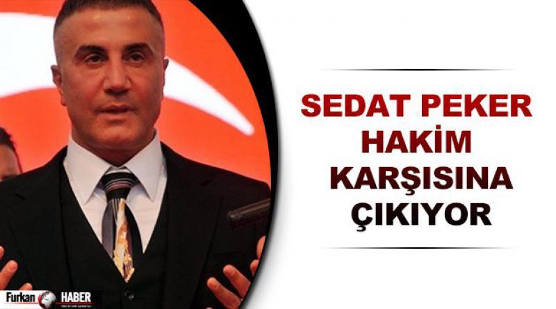 Sedat Peker hakim karşısına çıkıyor