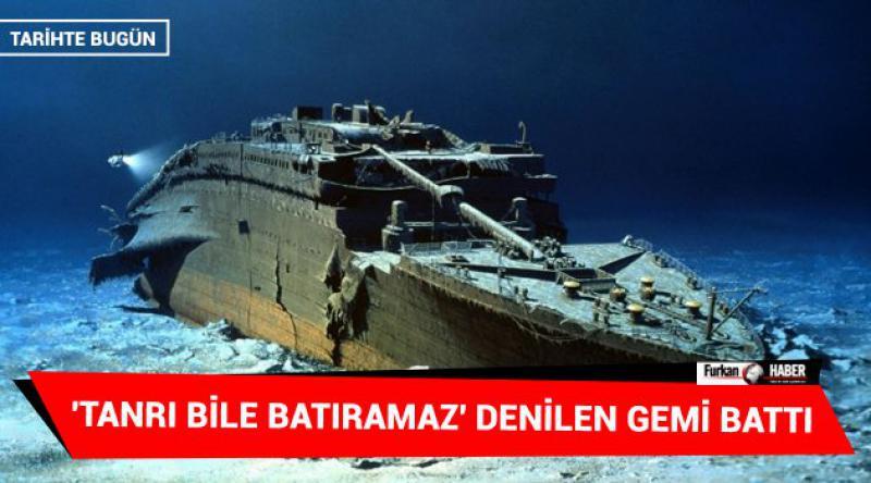 'Tanrı bile batıramaz' denilen gemi battı