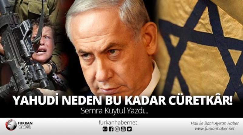 Yahudi Neden Bu Kadar Cüretkâr!